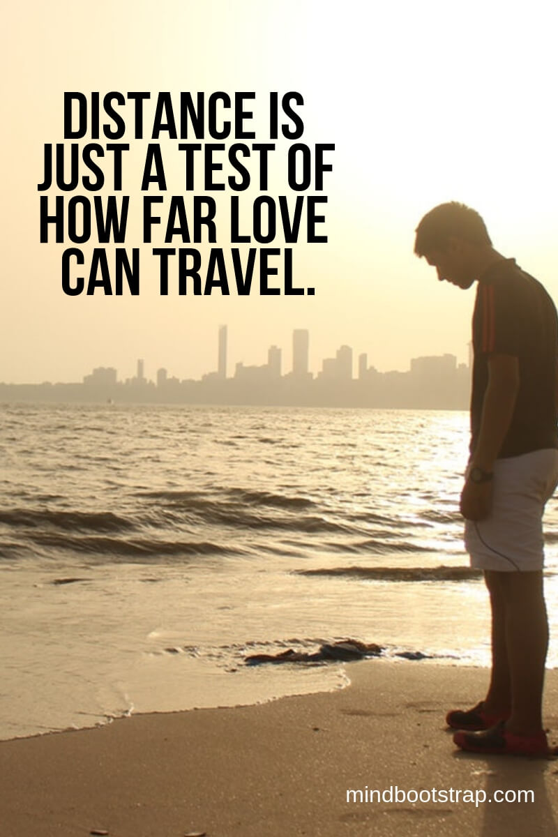 Long Distance Relationship Quotes | Distance is just a test of how far love can travel | MindBootstrap.com
