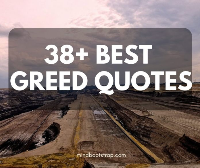 best greed quotes & sayings