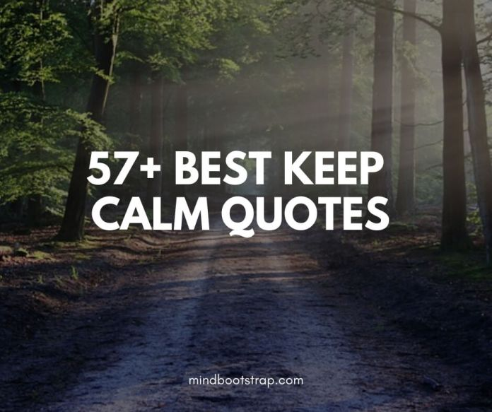 Best keep calm quotes to help you under pressure