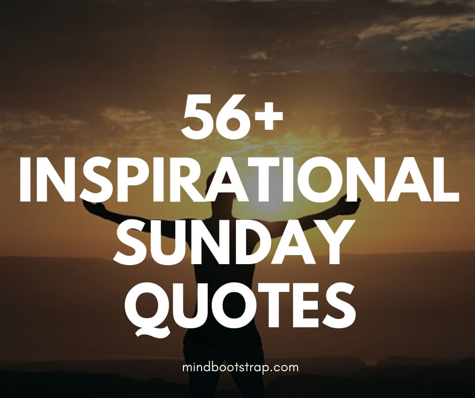 56+ Inspirational Sunday Quotes & Blessings To Motivate You ...