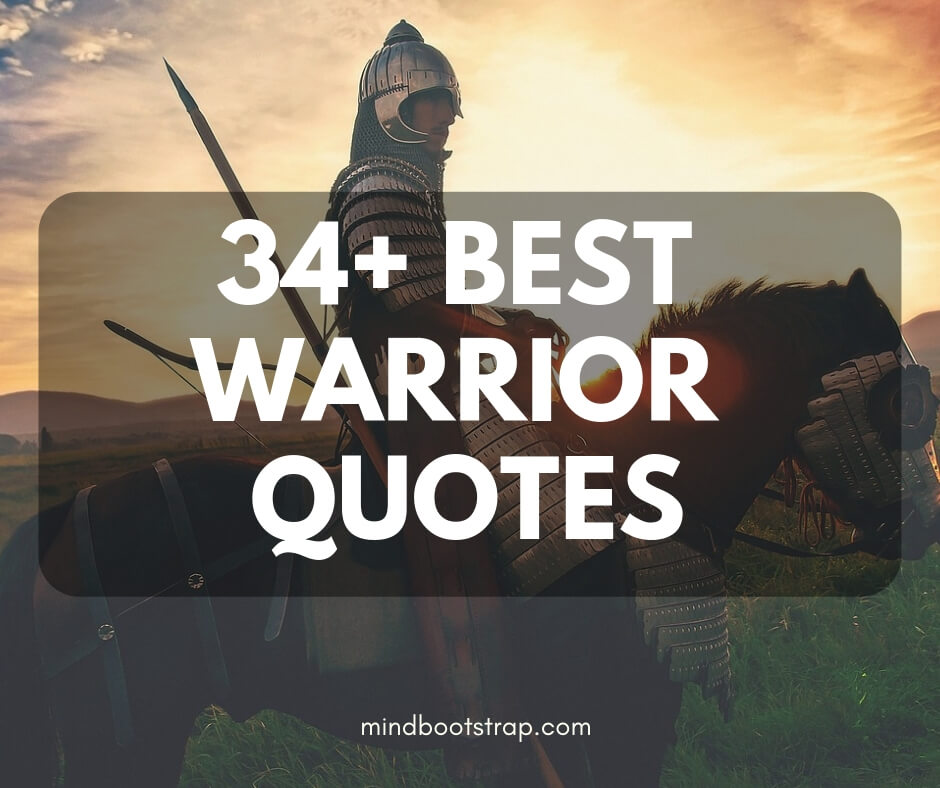 34+ Best Warrior Quotes & Sayings To Motivate You (2019)