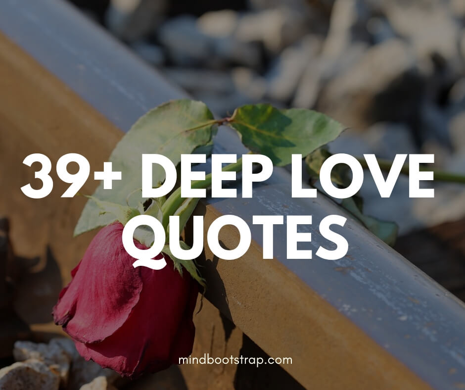 39+ Best Deep Love Quotes & Sayings