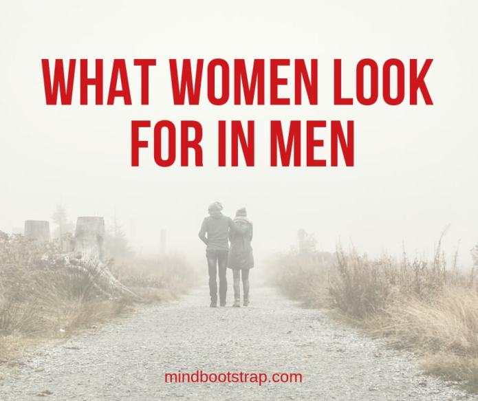 What Women Look For In Men: Traits That Women Desire In A Man