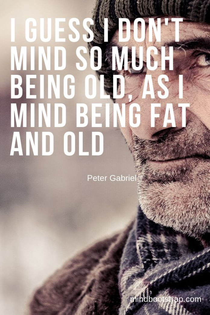 Rude old age quotes