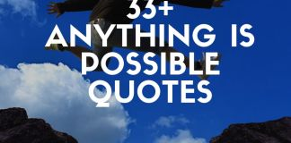 Best anything is possible quotes and sayings