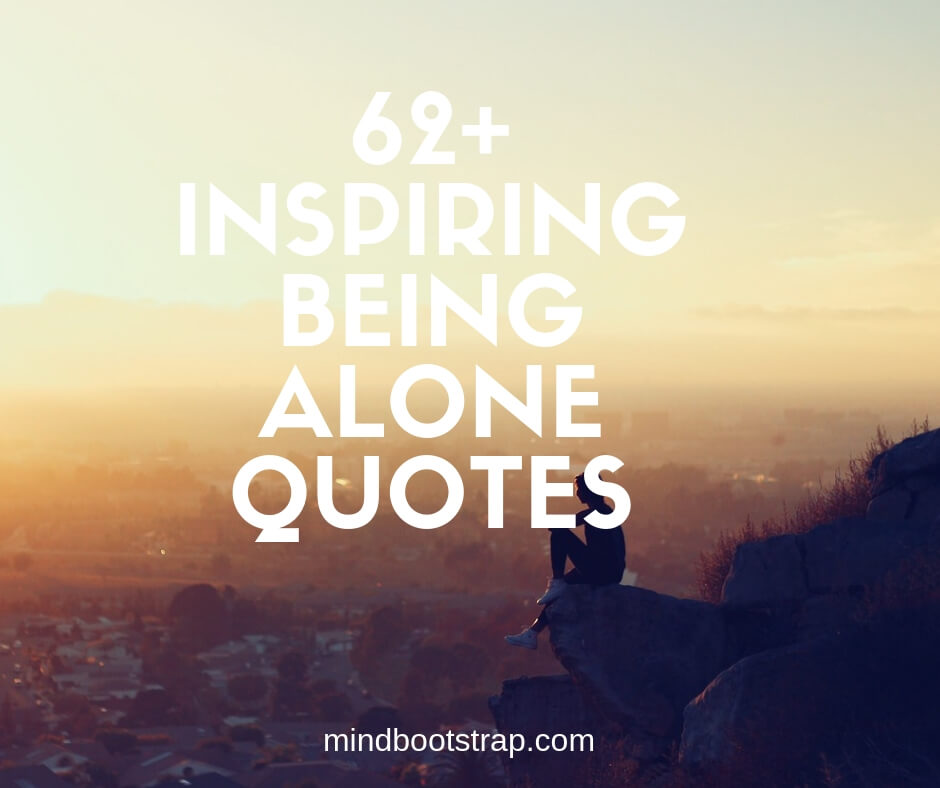 62+ Best Being Alone Quotes and Sayings