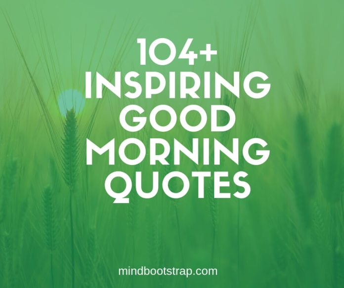 Best good morning quotes & sayings