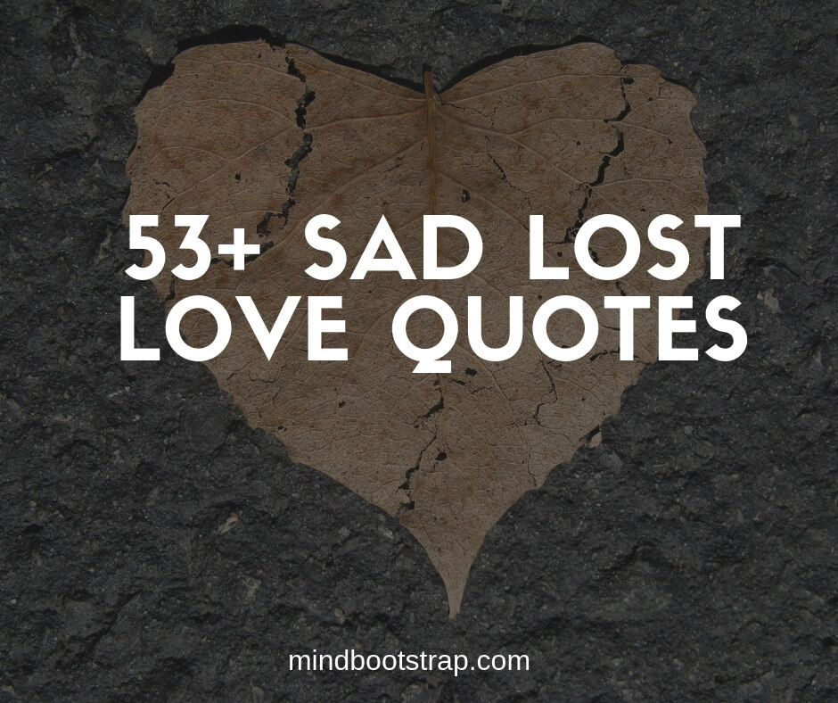 53+ Best Lost Love Quotes and Moving on