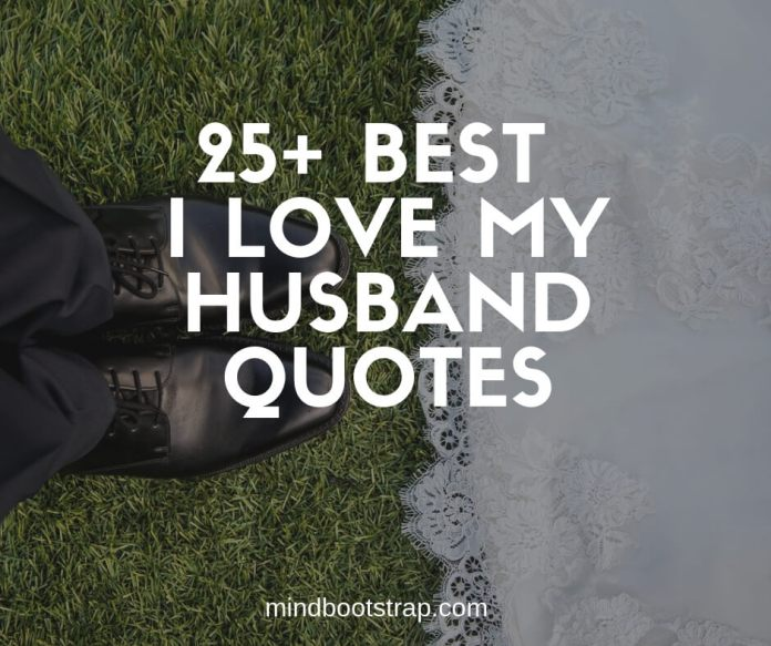 Best I Love My Husband Quotes and Sayings From The Heart