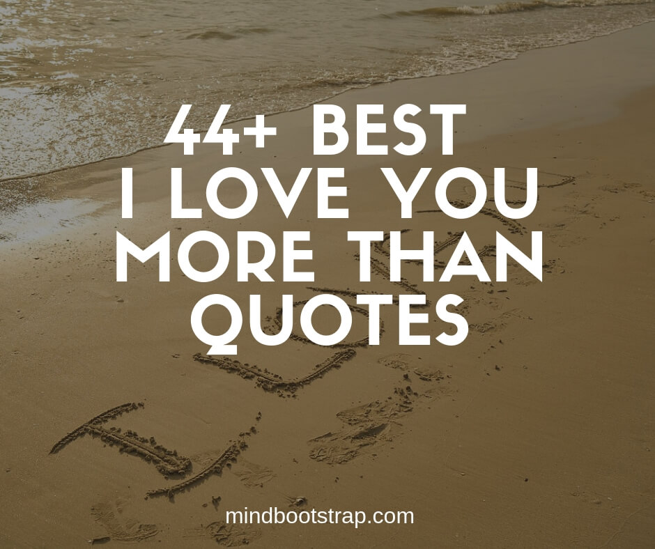 44+ Best I Love You More Than Quotes & Sayings
