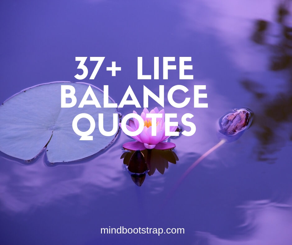 Life Balance Quotes and Sayings