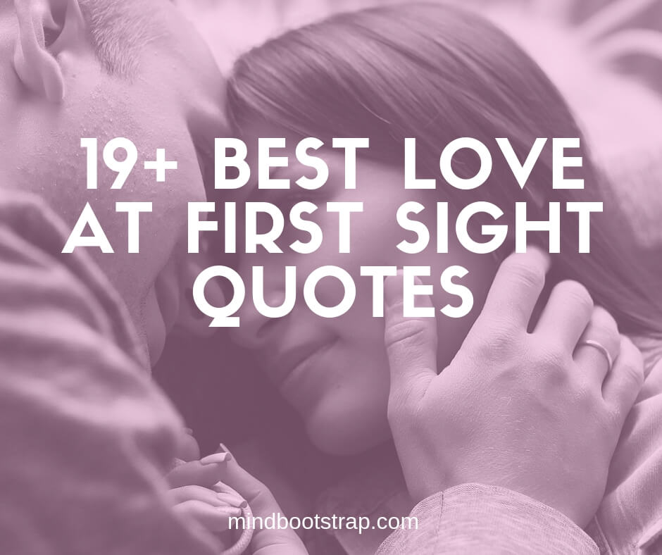 19+ Best Love At First Sight Quotes & Sayings