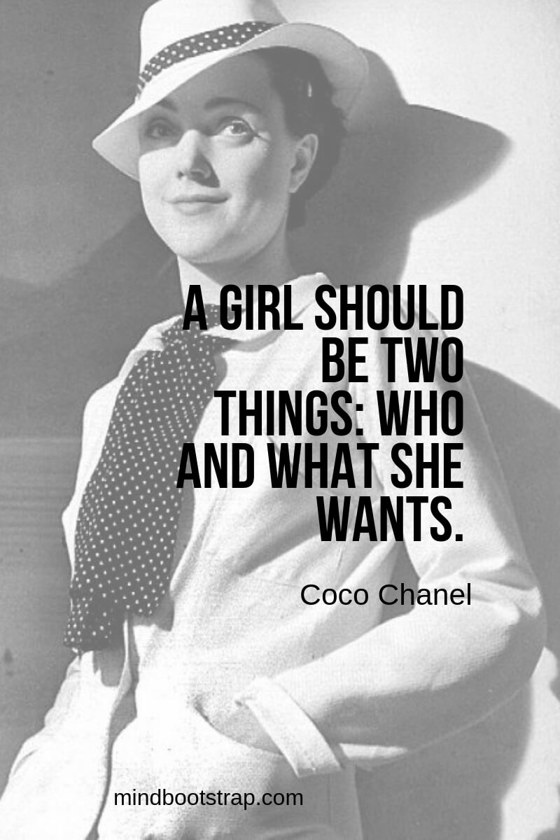 Coco Chanel quotes A girl should be two things: who and what she wants.