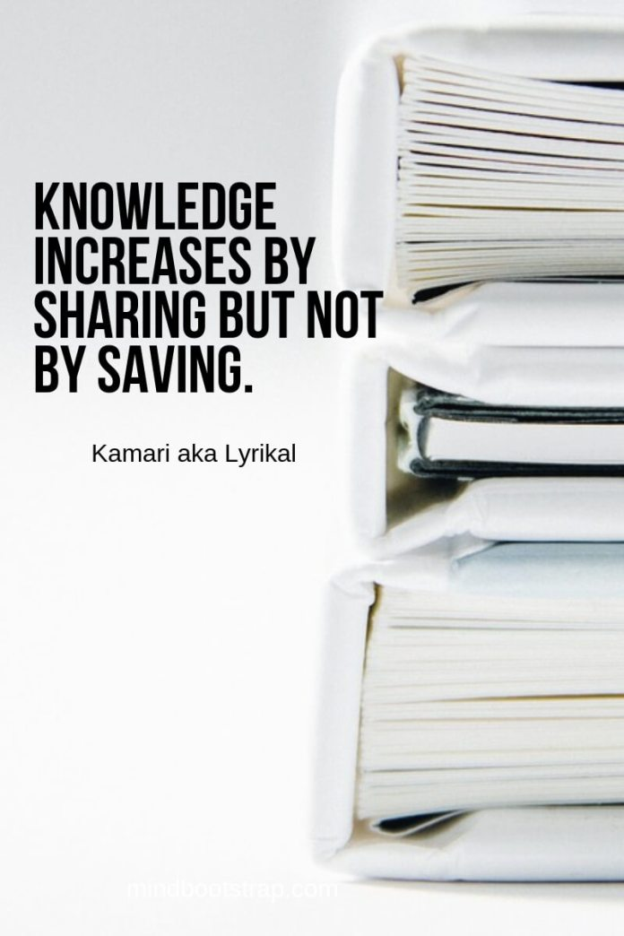Sharing knowledge quotes - Knowledge increases by sharing but not by saving. ~Kamari aka Lyrikal