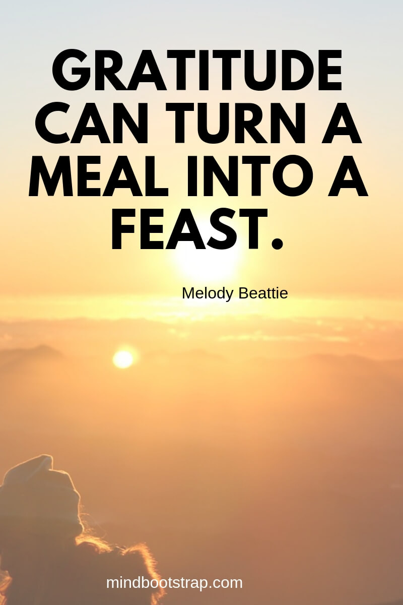 Gratitude quotes - Gratitude can turn a meal into a feast. ~Melody Beattie