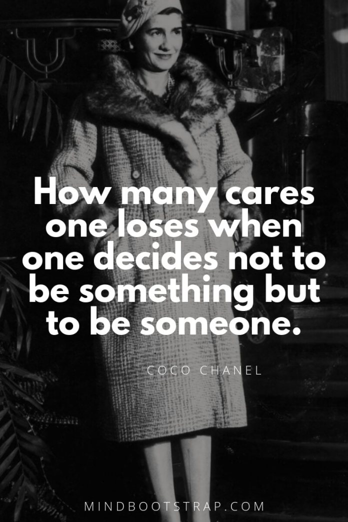 Coco Chanel quotes How many cares one loses when one decides not to be something but to be someone