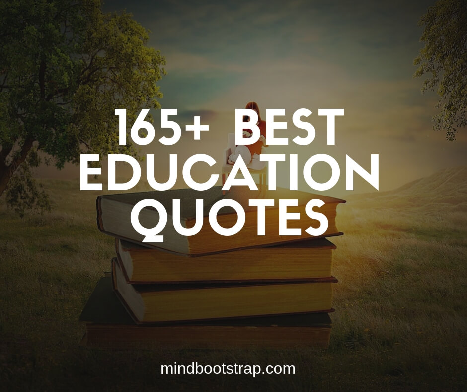 165 Powerful Education Quotes And Sayings For Kids Students Images