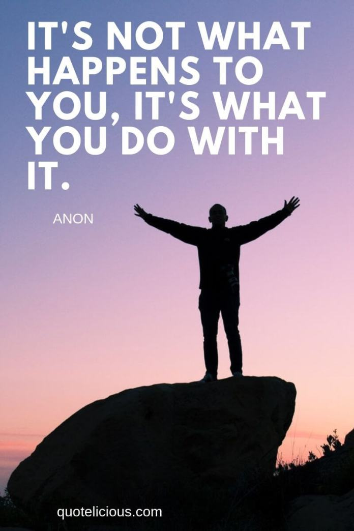 you can do it quotes Its not what happens to you, its what you do with it.