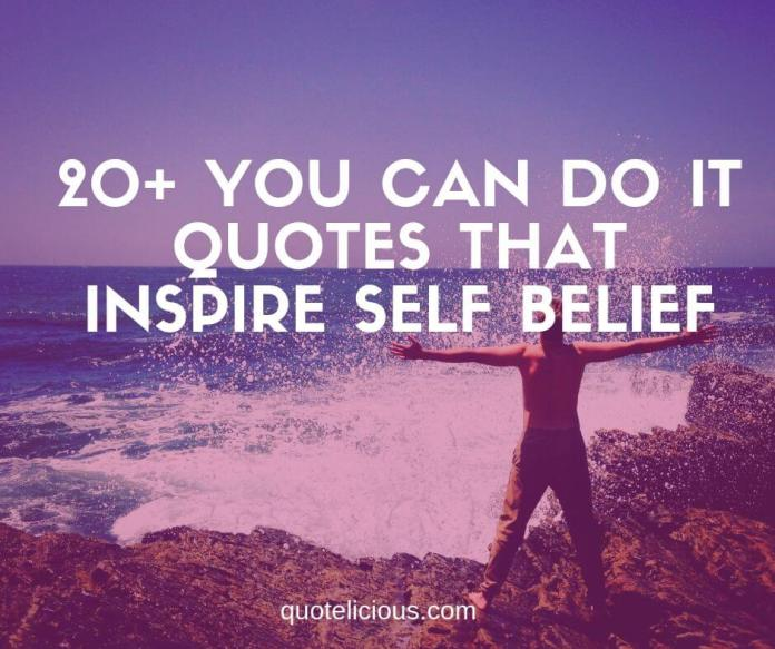you can do it quotes and sayings