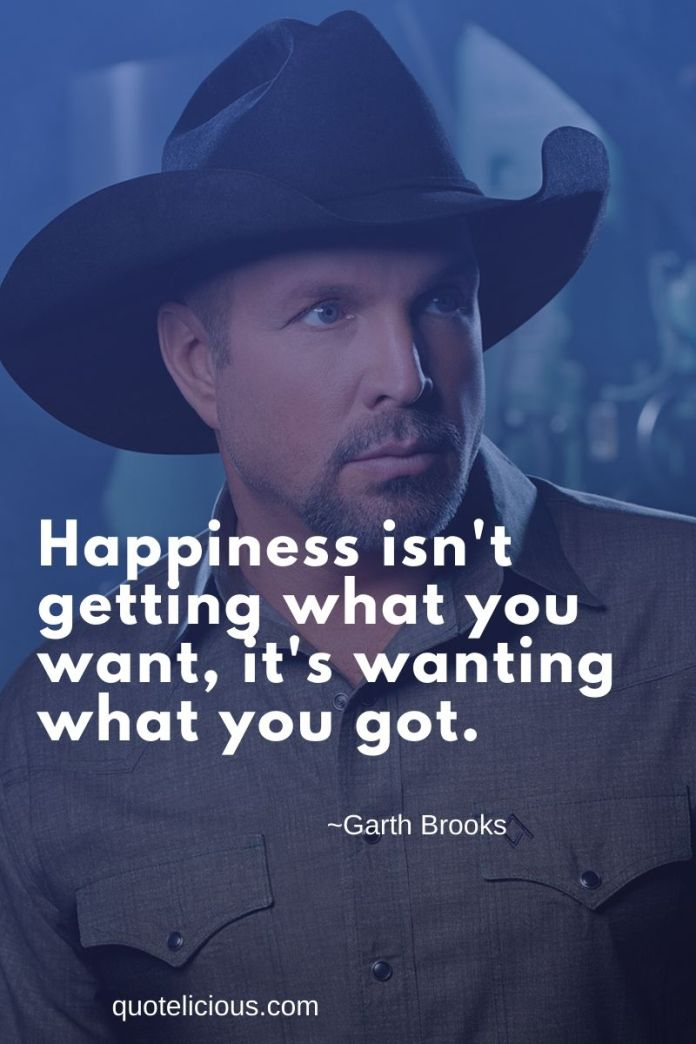 21 Best Garth Brooks Quotes And Sayings With Images