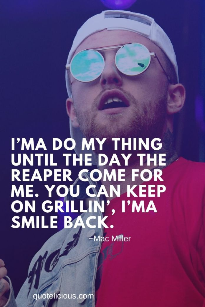 44 Powerful Mac Miller Quotes And Sayings On Life Love With Images