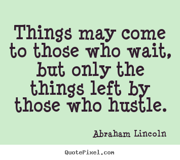 May Motivation To Hustle Quotes! | The Super Organizer Universe