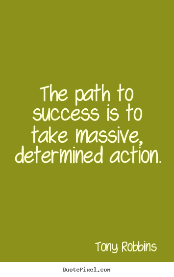 Quotes About Success The Path To Success Is To Take