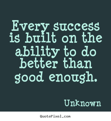 Quotes About Success Every Success Is Built On The