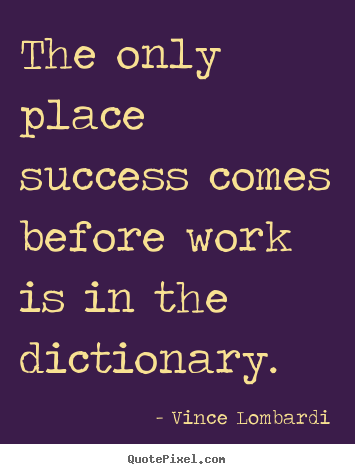 Quotes About Success The Only Place Success Comes Before