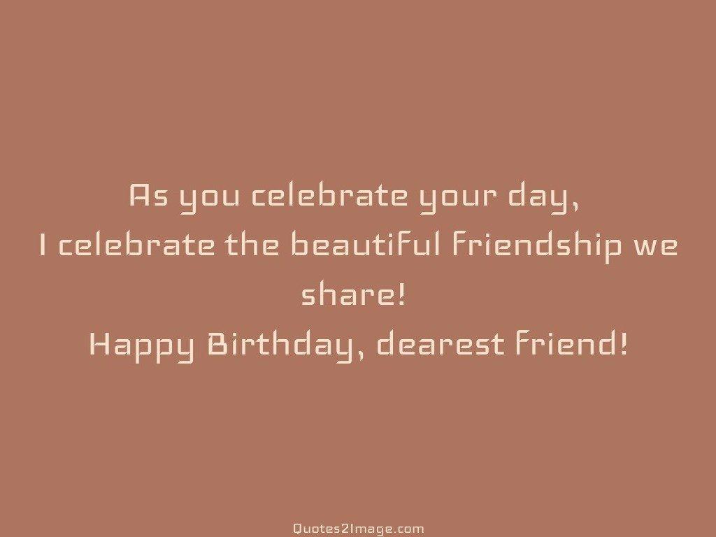 Quotes Happy Dearest Birthday Friend