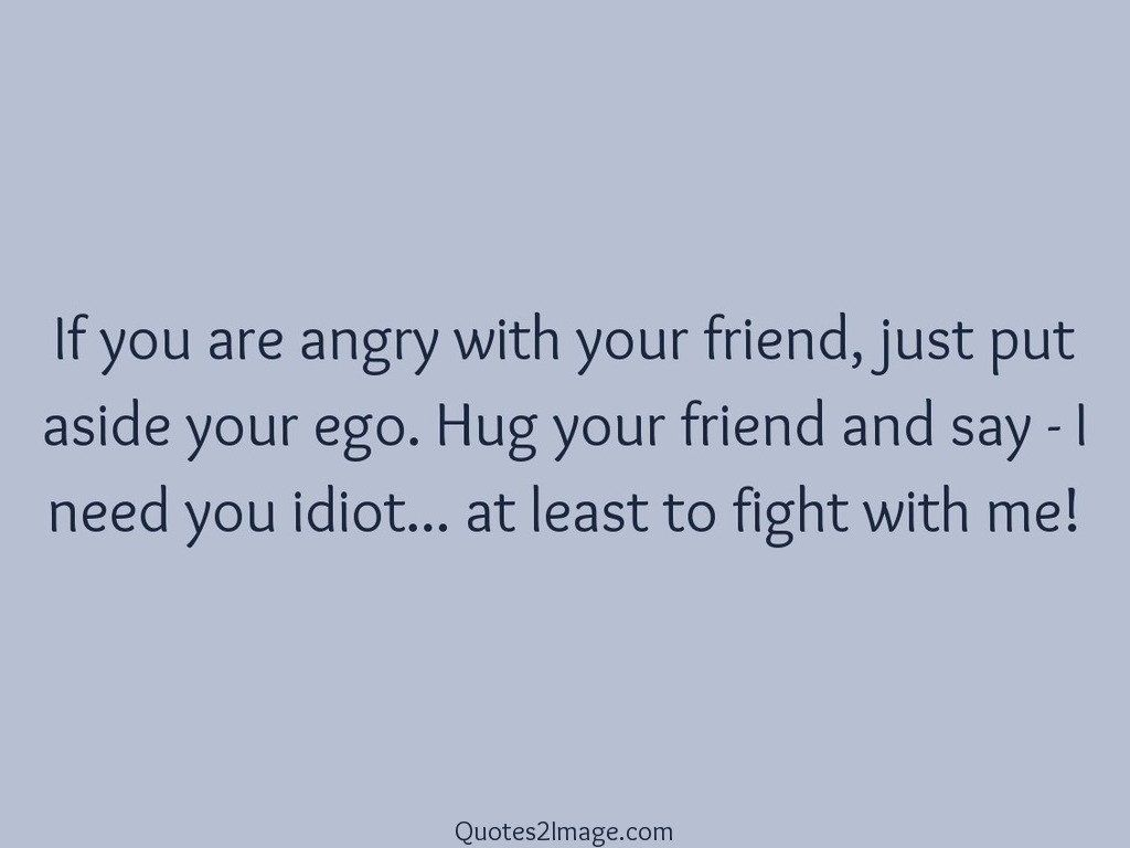 Least To Fight With Me Friendship Quotes 2 Image