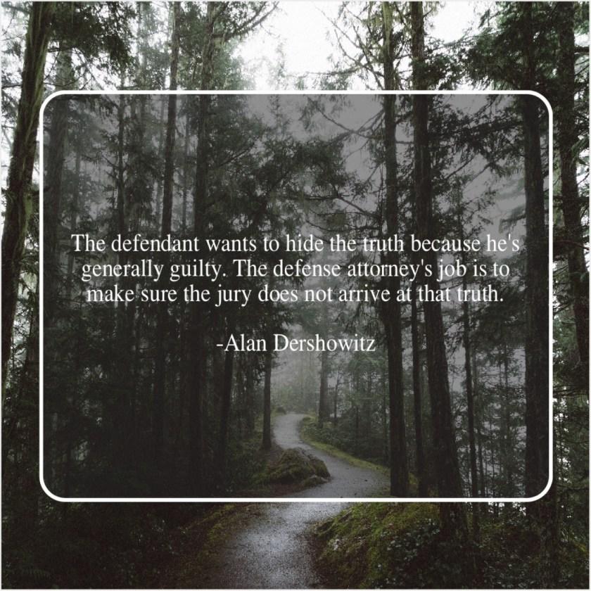 Alan Dershowitz – The defendant wants to hide… – Quote Pals