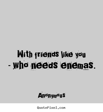Anonymous Quotes About Friendship Wallpaperhawk Beauteous Anonymous Quotes About Friendship