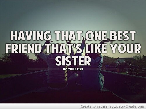 Quotes About Friend Like A Sister Meme Image 13