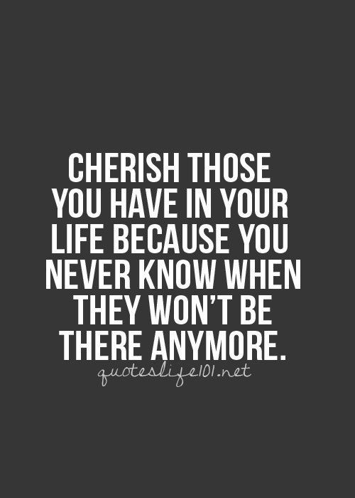 Cherish Your Life Quotes Endearing Cherish Your Life Quotes 10  Quotesbae