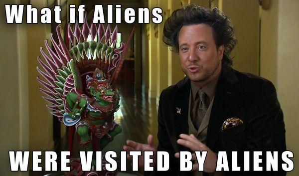 Cool ancient aliens dude memes