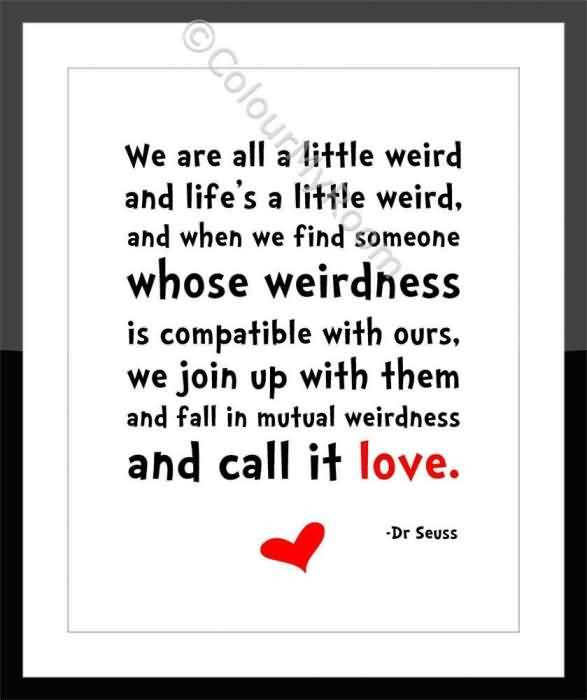 Dr Seuss Love Quotes Cool 20 Dr Seuss Weird Love Quote Poster Images  Quotesbae