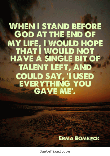 Perfect End Of Life Quotes 17