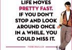 Ferris Bueller Life Moves Pretty Fast Quote 18