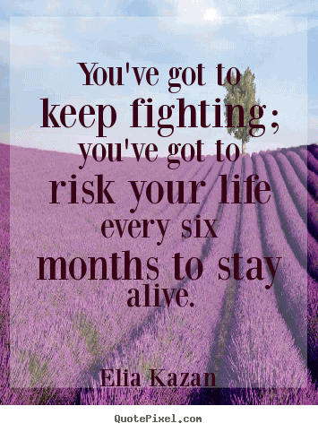Fight For Your Life Quotes Endearing Fight For Your Life Quotes 05  Quotesbae