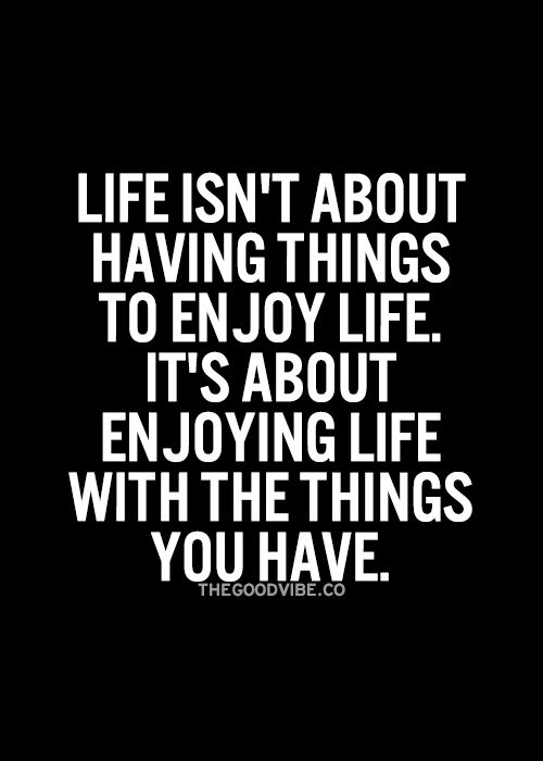 Quotes About Enjoying Life Alluring Good Quotes About Enjoying Life 13  Quotesbae