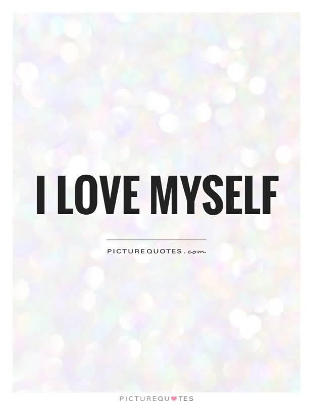 I Love Myself Quotes Unique I Love Myself Quotes 03  Quotesbae