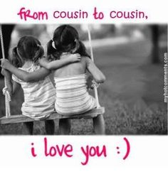 I Love You Cousin Quotes Endearing I Love You Cousin Quotes 08  Quotesbae