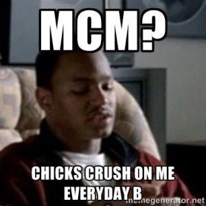 MCM Chicks Crush On Me Eveeyday B