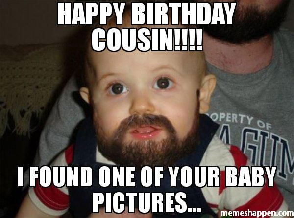 Funny Memes For Cousins : Top happy birthday cousin meme that make you laugh
