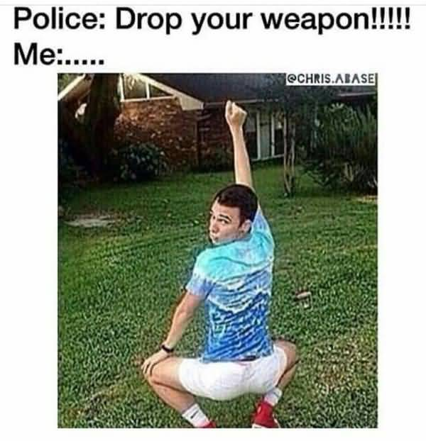 Funny Drop Your Weapon meme