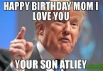 Funny Happy Birthday Mom from Son Meme Photo