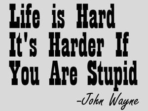 John Wayne Quote Life Is Hard Unique John Wayne Quote Life Is Hard 01  Quotesbae