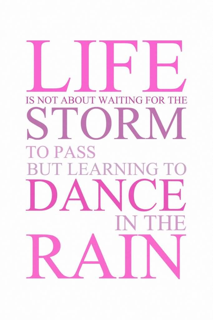 Life Dancing In The Rain Quote Captivating Life Dancing In The Rain Quote 02  Quotesbae