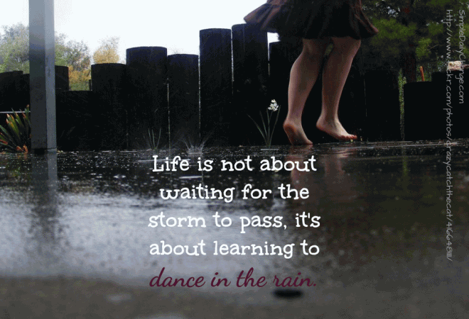 Nice Life Dancing In The Rain Quote 05 Nice Ideas